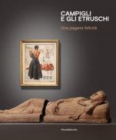 Campigli e gli Etruschi. Una pagana felicità. Ediz. italiana e inglese