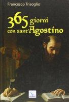 365 giorni con sant'Agostino - Trisoglio Francesco