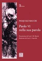 Paolo VI nella sua parola - Pasquale Macchi