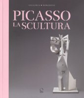 Picasso. La scultura - Widmaier-Picasso Olivier