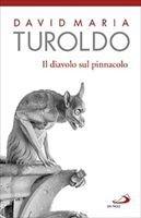 Il diavolo sul pinnacolo - David M. Turoldo