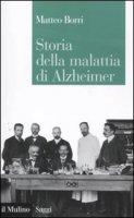 Storia della malattia di Alzheimer - Borri Matteo
