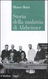 Copertina di 'Storia della malattia di Alzheimer'