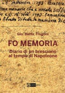 Copertina di 'Fo memoria. Diario di un bresciano al tempo di Napoleone'