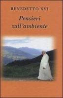 Pensieri sull'ambiente - Benedetto XVI (Joseph Ratzinger)