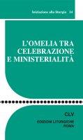 L'omelia tra celebrazione e ministerialità - AA. VV