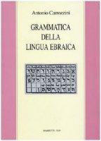 Grammatica della lingua ebraica - Carrozzini Antonio