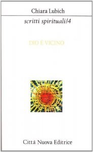 Copertina di 'Scritti spirituali [vol_4] / Dio è vicino'