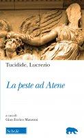 La peste ad Atene - Tucidide, Tito Lucrezio Caro