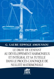 Copertina di 'Le droit de l'enfant au développement harmonieux et intégral et sa tutelle dans le procès canonique de nullité matrimoniale'