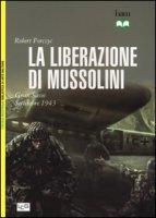 La liberazione di Mussolini. Gran Sasso. Settembre 1943 - Forczyc Robert