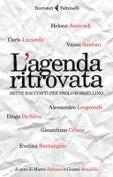 L' agenda ritrovata. Sette racconti per Paolo Borsellino