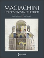 Maciachini. Un positivista eclettico - Carla De Bernardi, Lalla Fumagalli