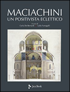 Copertina di 'Maciachini. Un positivista eclettico'
