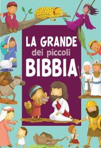 Copertina di 'La grande Bibbia dei piccoli'