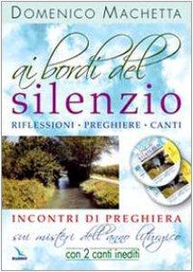 Copertina di 'Ai bordi del silenzio. Incontri di preghiera sui misteri dell'anno liturgico. Con 2 CD Audio'