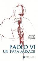 Paolo VI un papa audace