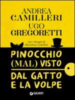 Pinocchio (mal) visto dal gatto e la volpe - Camilleri Andrea, Gregoretti Ugo