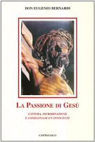 La passione di Ges� - Bernardi Eugenio