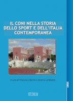 Il CONI nella storia dello sport e dell'Italia contemporanea - Antonio Lombardo