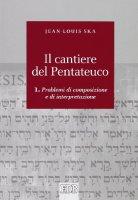 Il cantiere del Pentateuco. Vol.1 - Jean-Louis Ska