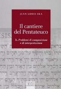 Copertina di 'Il cantiere del Pentateuco. Vol.1'