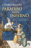 Paradiso vista Inferno - Chiara Frugoni