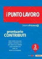 Il Punto Lavoro 3/2019 - Prontuario contributi - AA.VV.