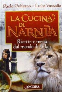 Copertina di 'La cucina di Narnia. Ricette e menu dal mondo di Aslan'