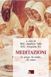 Copertina di 'Meditazioni. Io prego, io credo, io sono'