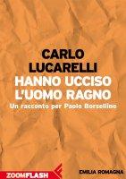 Hanno ucciso l'Uomo Ragno - Carlo Lucarelli