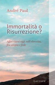 Copertina di 'Immortalità o risurrezione?'