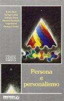 Persona e personalismo - Berti Enrico, Cottier Georges, Piana Giannino