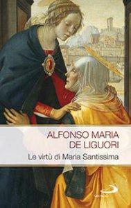 Copertina di 'Le virtù di Maria Santissima'