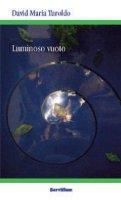 Un luminoso vuoto - David Maria Turoldo