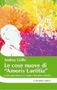 """Copertina di 'Le cose nuove di """"Amoris laetitia""""'"""