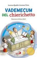 Vademecum del chierichetto - Lorenzo Quadri, Lorenzo Testa, Bruno Dolif