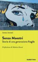 Senza Maestri - Anna Ascani