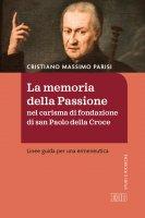La memoria della Passione nel carisma di fondazione di san Paolo della Croce - Cristiano Massimo Parisi