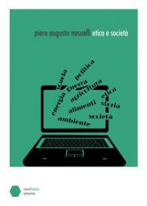 Copertina di 'Etica e società. Diario della crisi socioeconomica dal 2006 al 2009'