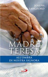 Copertina di 'Madre Teresa all'ombra di nostra Signora'