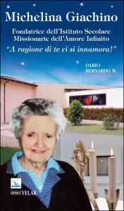Copertina di 'Michelina Giachino. Fondatrice dell'Istituto Secolare Missionarie dell'Amore Infinito'
