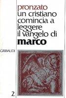 Un cristiano comincia a leggere il Vangelo di Marco [vol_2] - Pronzato Alessandro