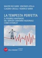 La tempesta perfetta - Walter Ricciardi, Vincenzo Atella, Claudio Cricelli, Federico Serra