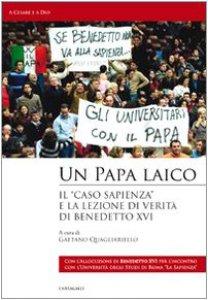 Copertina di 'Un papa laico. «Il caso Sapienza»: per la verità e la libertà'