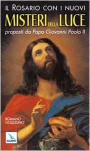 Copertina di 'Il rosario con i nuovi «misteri della luce» proposti da Papa Giovanni Paolo II'