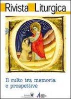 Rivista liturgica. Il culto tra memoria e prospettiva