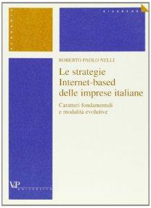 Copertina di 'Le strategie Internet-based delle imprese italiane. Caratteri fondamentali e modalità evolutive'