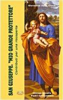 San Giuseppe. «Mio grande protettore». Contributi per una riscoperta - Della Croce Giovanna M.