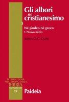 Gli albori del cristianesimo. Volume III - James D.G. Dunn
